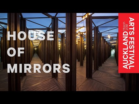 House of Mirrors - Auckland Arts Festival 2018
