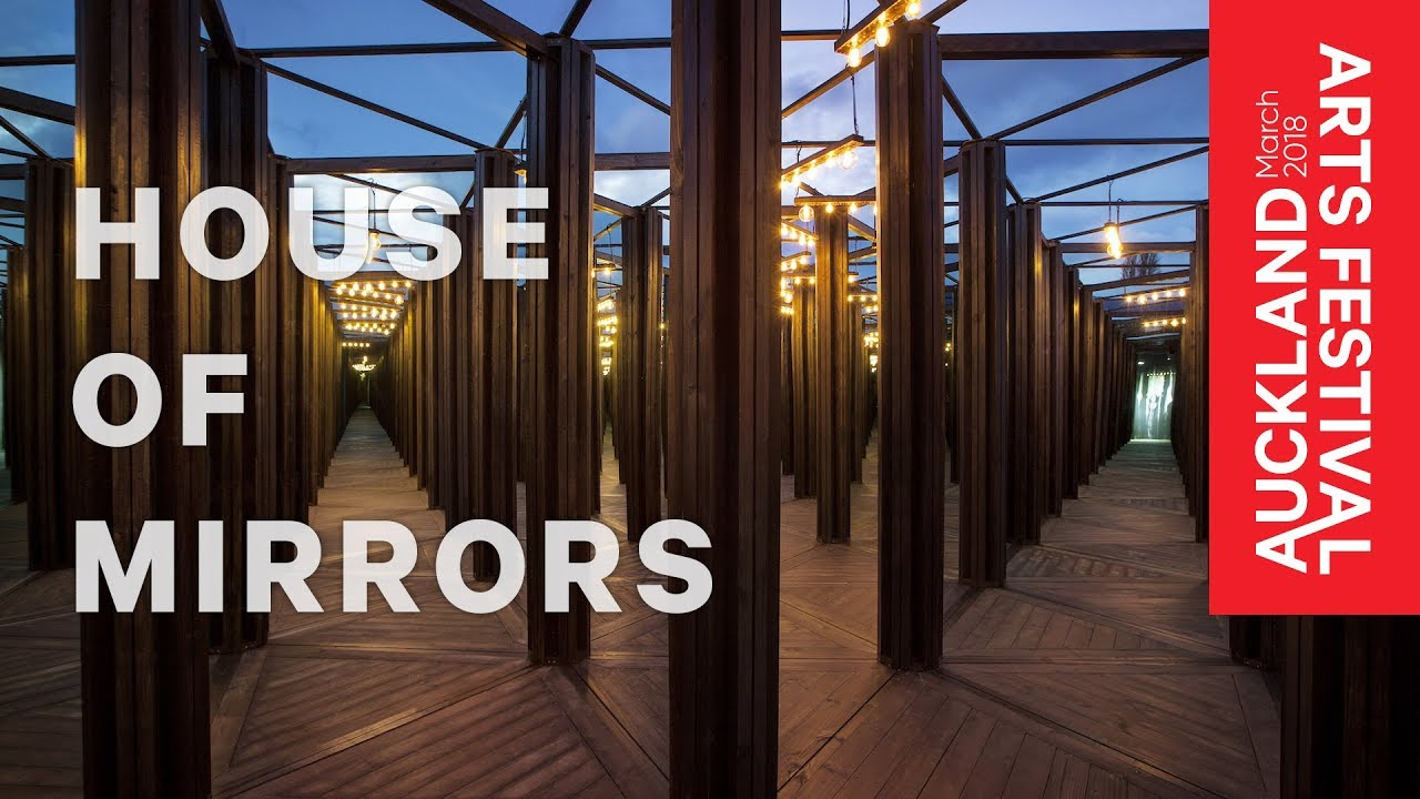 House Of Mirrors Auckland Arts Festival 2018