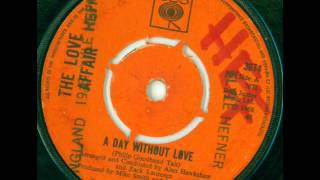 The Love Affair - A Day Without Love