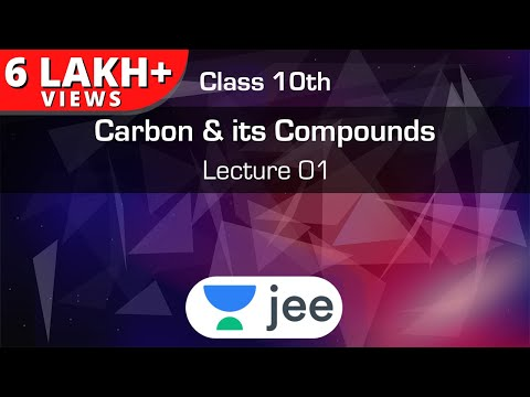 Carbon and its compounds -Class 10 - Lecture 1