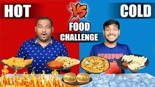 EPIC HOT VS COLD FOOD EATING CHALLENGE | Cold Vs Hot Pizza Eating Competition | Food Challenge