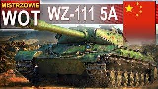 WZ-111 5A - Ten to kurka wymiata! - World of Tanks