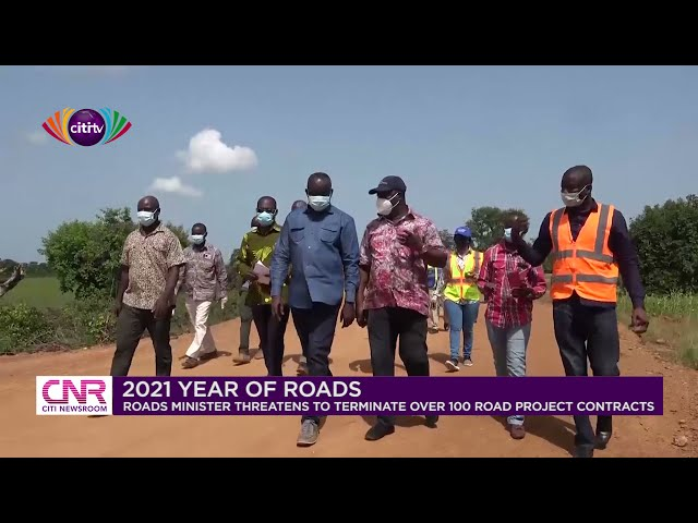 We won't hesitate to terminate any road contract that's not well-executed - Roads Minister