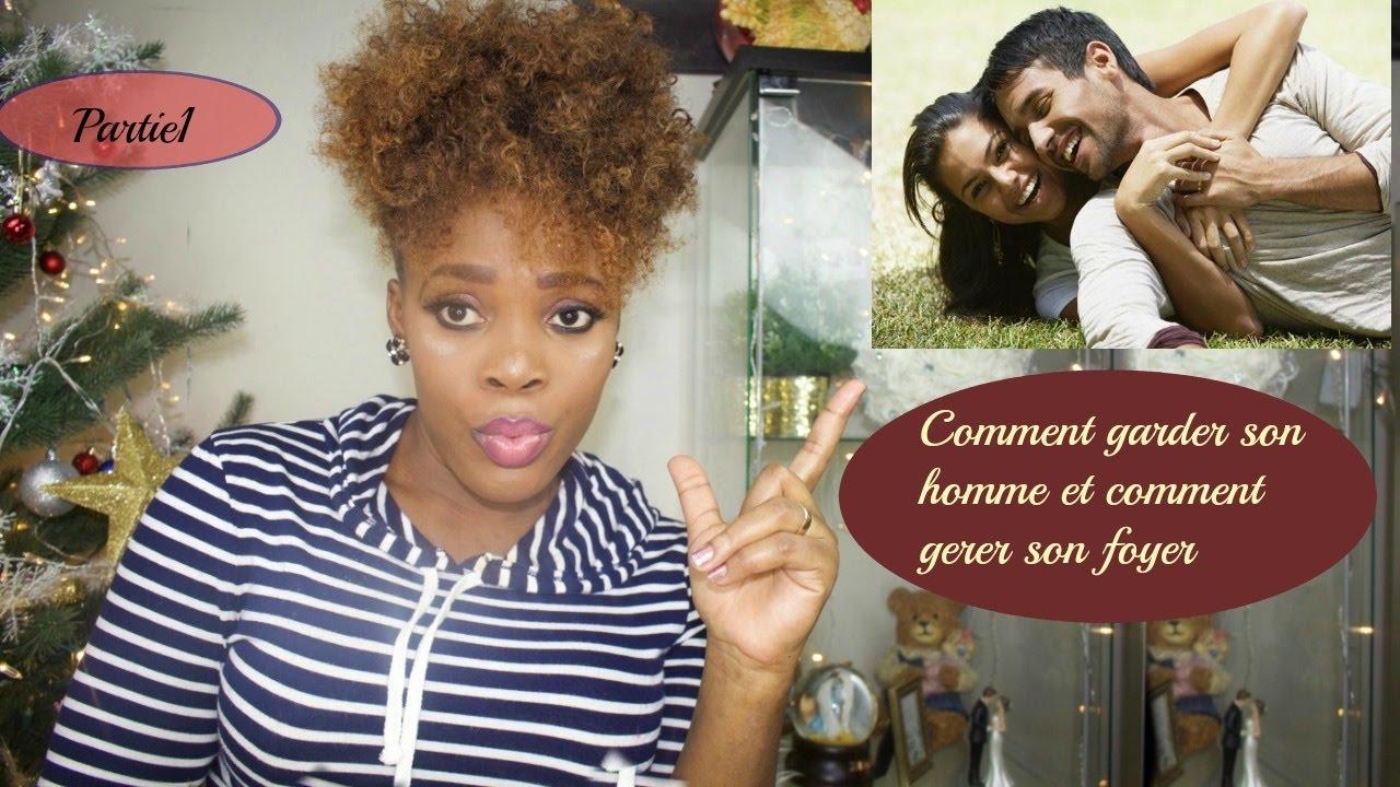 Conseils comment garder un homme et bien gerer son foyer part1 amor amour youtube - Comment garder un calla ...