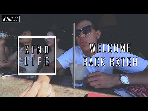 KINO LIFE - WELCOME BACK BXTCH