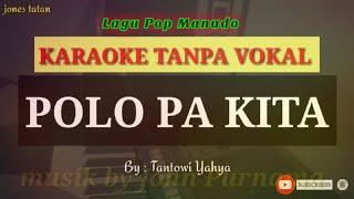 Lagu karaoke tanpa vokal pop Manado // POLO PAKITA_Tantowi Yahya