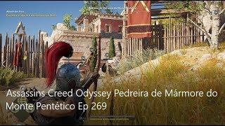 Assassins Creed Odyssey Pedreira de Mármore do Monte Pentético Ep 269