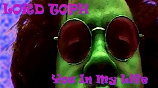 Watch Lord Toph You In My Life video