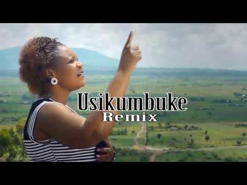 USIKUMBUKE  Remix by JANE MISSO