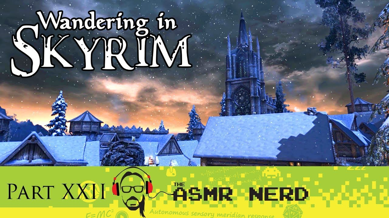 Asmr Gaming Whisper Wandering In Skyrim Part Xxii Relaxing Asmr Sounds For Sleep