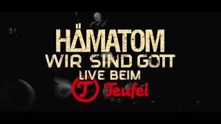 HÄMATOM - WIR SIND GOTT - Live beim Teufel