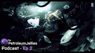 Petroleum Jellies Podcast - Episode 2 [Chillstep/Future Bass/Trap/EDM] {Free DL}