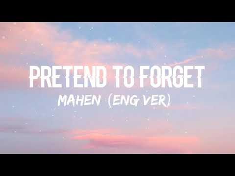 "Mahen - Pura"" Lupa(Pretend To Forget) Eng Ver (Lyrics)"