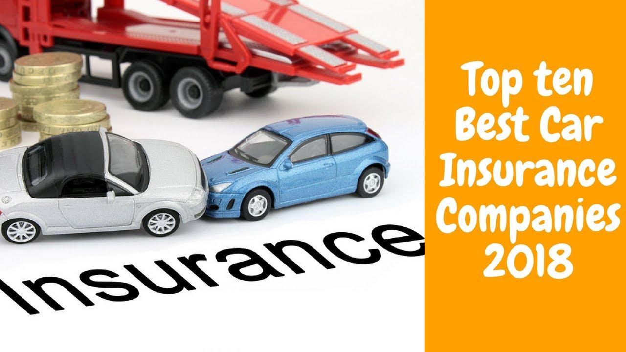 Top Ten Best Car Insurance Companies 2018 Youtube