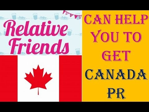 HOW YOUR RELATIVES CAN HELP YOU TO GET PR IN CANADA