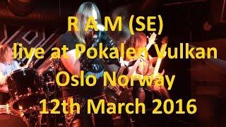 RAM live at Pokalen Vulkan Oslo Norway 12th March 2016