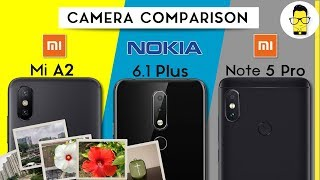 Nokia 6.1 Plus(X6) vs Mi A2 vs Redmi Note 5 Pro Camera comparison: the battle of mid-range cameras