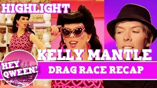 Hey Qween! HIGHLIGHT: Kelly Mantle's Hilarious Recap Of Her Drag Race Experience