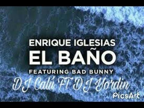 95 - El Baño -  Enrique Iglesias - [¡DJCalú] FT [¡DJYORDIN!]