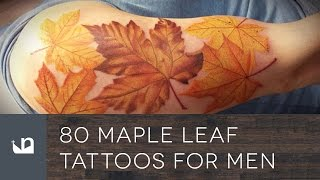 Video 80 Maple Leaf Tattoos For Men download MP3, 3GP, MP4, WEBM, AVI, FLV Agustus 2018