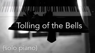 Tolling of the Bells - Original composition for solo piano