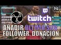 OBS Studio - Añadir Followers, Subs o donaciones a tu stream de Twitch