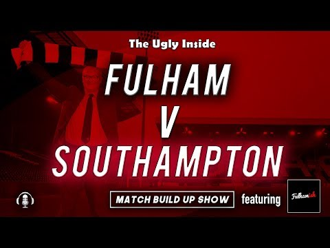 match-build-up-show:-fulham-vs-southampton-|-the-ugly-inside