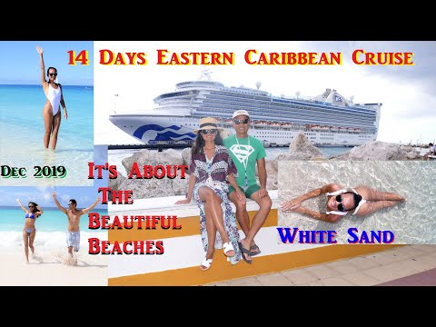 Dec 2019 - 14 Days Caribbean Princess Cruise - It's About The Beaches