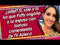 Patty López de la Cerda ENGAÑÓ a su esposo con comentarista de TV Azteca