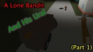 Roblox Apocalypse Rising - A Lone Bandit and His Ural (Partie 1)