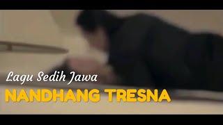 """Lagu sedih jawa """"Nandhang Tresna"""""""