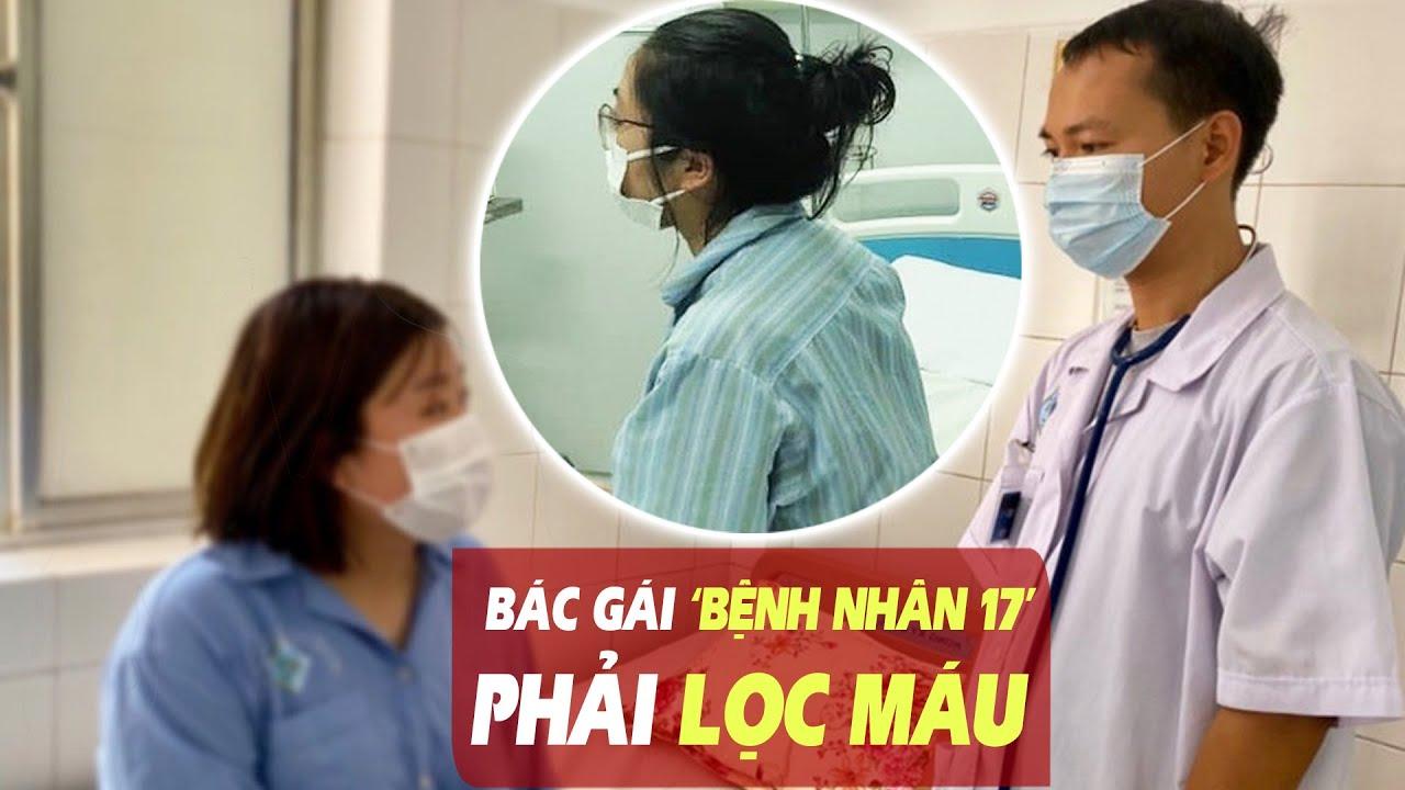 Bác gái của Nguyễn Hồng Nhung bệnh nhân thứ 17 diễn biến xấu phải lọc máu