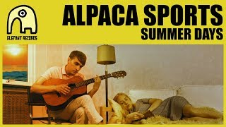 ALPACA SPORTS - Summer Days [Official]