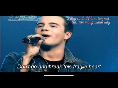 [Vietsub] Fragile Heart -Trái tim mong manh (Westlife)