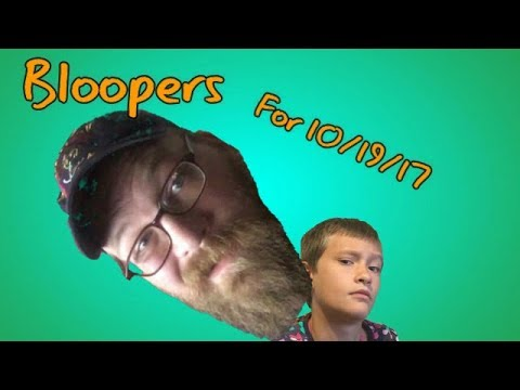 A COUPLE OF WEEKS LATE... // Bloopers, Outtakes, funny moments // 10/19/17