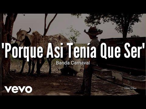 Banda Carnaval - Porque Así Tenia Que Ser (LETRA) Estreno 2019