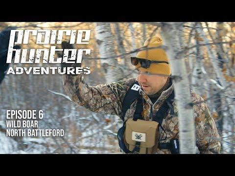 Prairie Hunter Adventures - Episode 6 - Wild Boar At North Battleford Pt2