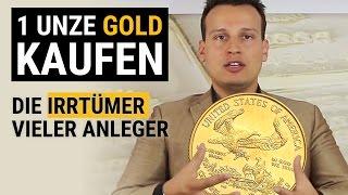 1 Unze Gold kaufen: Die Irrtümer vieler Anleger... [GOLD]