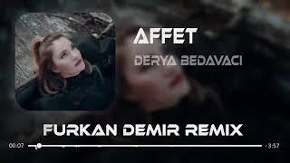 Derya Bedavacı - Affet ( Furkan Demir Remix ) Resimi