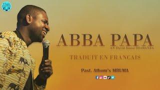 PASTEUR ATHOM'S MBUMA - ABBA PAPA |A/C: DAVID JUNIOR DIABANZA | + TRADUIT EN FRANÇAIS
