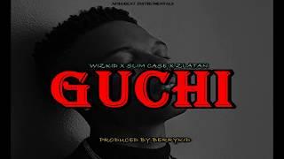 "(FREE) ""GUCHI"" WIZKID x ZLATAN X SLIM CASE Type Beat 2019 | Afrobeat Instrumental 2019"