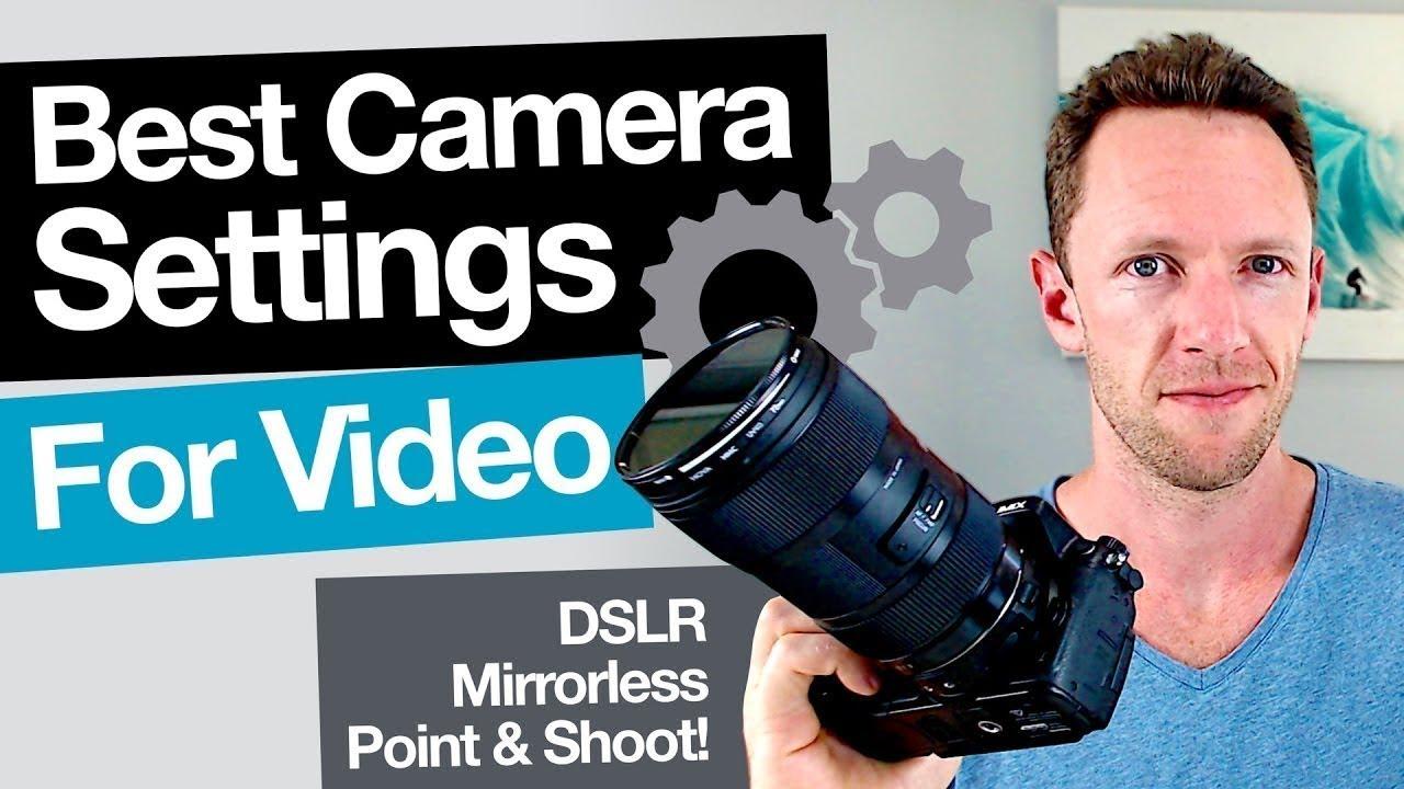 Best DSLR Camera Settings for Video - YouTube