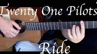 Twenty One Pilots - Ride - Fingerstyle Guitar