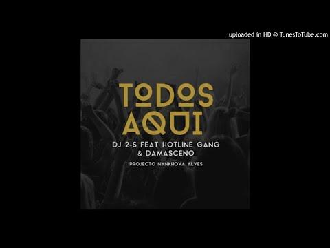 Dj 2-S FT Hotline Gang & Damasceno - Todos Aqui (Hip Hop)