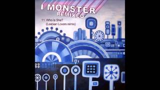 11.  I Monster - Who Is She? (Lesbian Lovers remix)