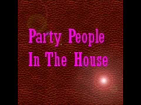 Party People In The House