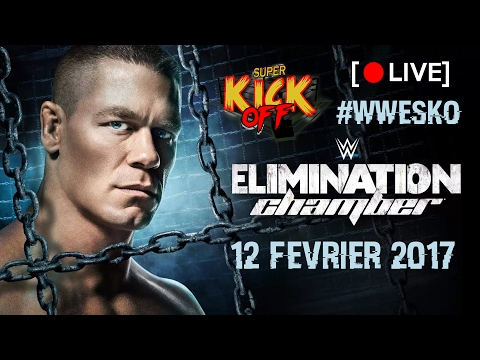 LIVE [1/2] Super Kick Off - WWE ELIMINATION CHAMBER 2017 (Norbert, Sturry & Rabbi)