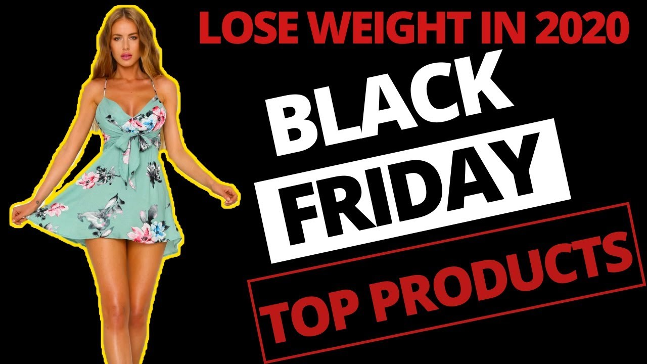 Best Black Friday Deals Of 2020.Weight Loss 2020 Best Black Friday Deals