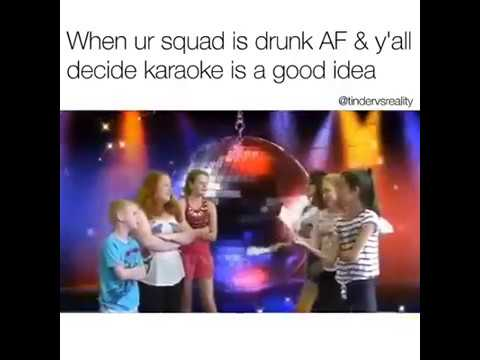 When ur squad is drunk AF & y'll decide karaoke is a good idea