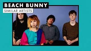 Music like Beach Bunny | Similar Artists Playlist